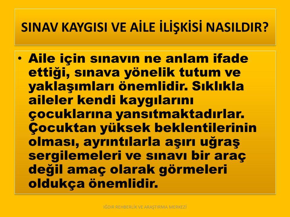 SINAV KAYGISI VE AİLE İLİŞKİSİ NASILDIR.