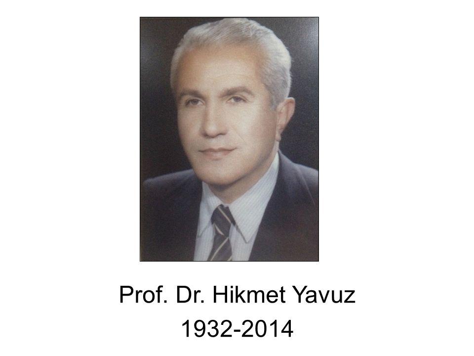 Prof. Dr. Hikmet Yavuz 1932-2014