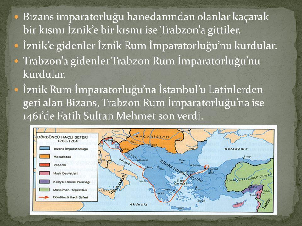 Bizans imparatorluğu hanedanından olanlar kaçarak bir kısmı İznik'e bir kısmı ise Trabzon'a gittiler. İznik'e gidenler İznik Rum İmparatorluğu'nu kurd