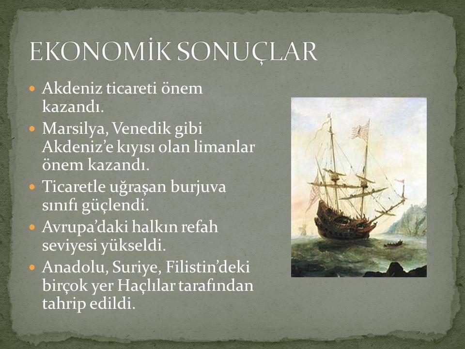 Akdeniz ticareti önem kazandı. Marsilya, Venedik gibi Akdeniz'e kıyısı olan limanlar önem kazandı. Ticaretle uğraşan burjuva sınıfı güçlendi. Avrupa'd