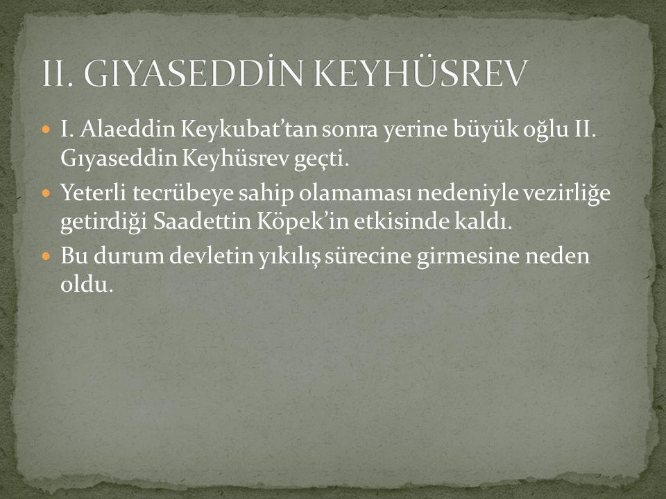 I. Alaeddin Keykubat'tan sonra yerine büyük oğlu II. Gıyaseddin Keyhüsrev geçti. Yeterli tecrübeye sahip olamaması nedeniyle vezirliğe getirdiği Saade