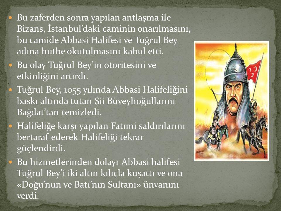 Bu zaferden sonra yapılan antlaşma ile Bizans, İstanbul'daki caminin onarılmasını, bu camide Abbasi Halifesi ve Tuğrul Bey adına hutbe okutulmasını ka