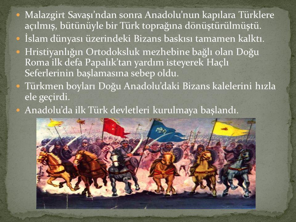 Malazgirt Savaşı'ndan sonra Anadolu'nun kapılara Türklere açılmış, bütünüyle bir Türk toprağına dönüştürülmüştü. İslam dünyası üzerindeki Bizans baskı