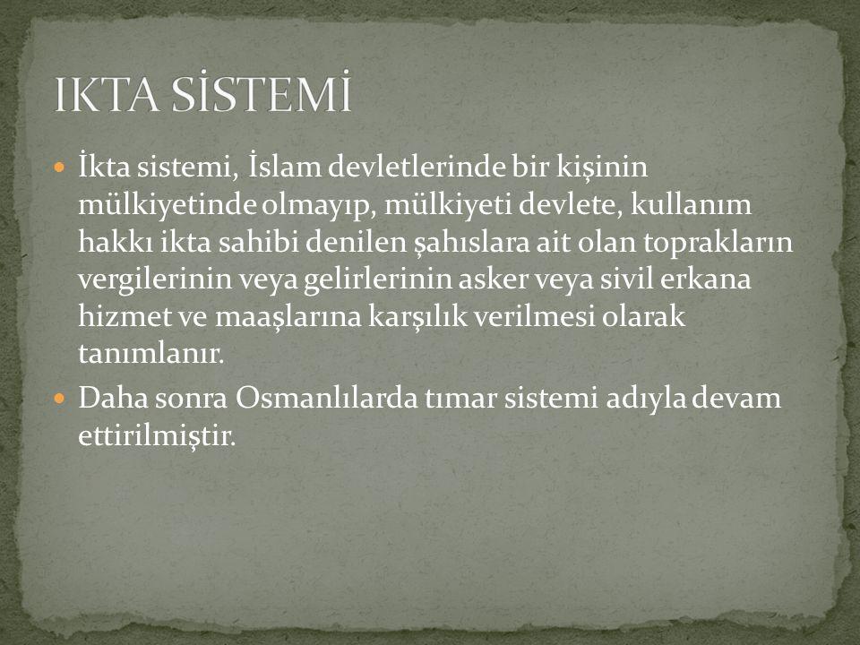 İkta sistemi, İslam devletlerinde bir kişinin mülkiyetinde olmayıp, mülkiyeti devlete, kullanım hakkı ikta sahibi denilen şahıslara ait olan topraklar