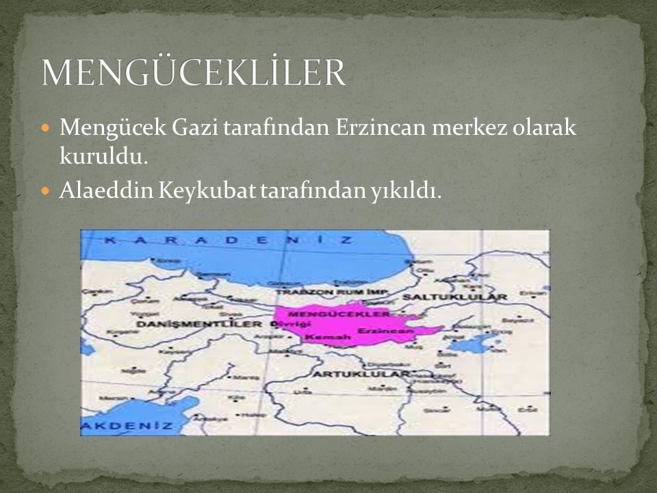 Mengücek Gazi tarafından Erzincan merkez olarak kuruldu. Alaeddin Keykubat tarafından yıkıldı.