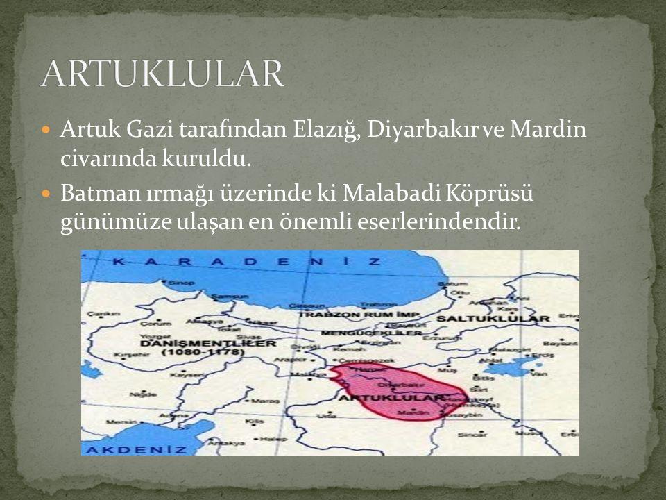 Artuk Gazi tarafından Elazığ, Diyarbakır ve Mardin civarında kuruldu. Batman ırmağı üzerinde ki Malabadi Köprüsü günümüze ulaşan en önemli eserlerinde