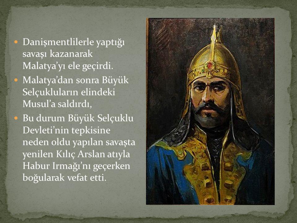 Danişmentlilerle yaptığı savaşı kazanarak Malatya'yı ele geçirdi. Malatya'dan sonra Büyük Selçukluların elindeki Musul'a saldırdı, Bu durum Büyük Selç