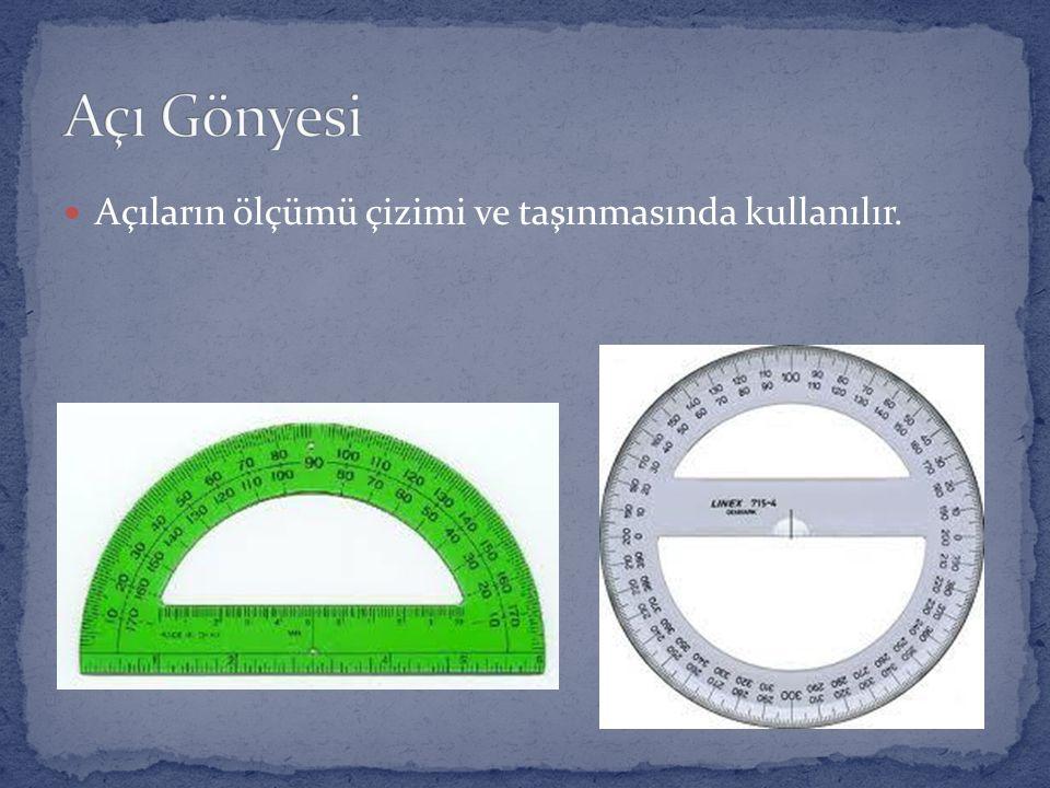 Açıların ölçümü çizimi ve taşınmasında kullanılır.