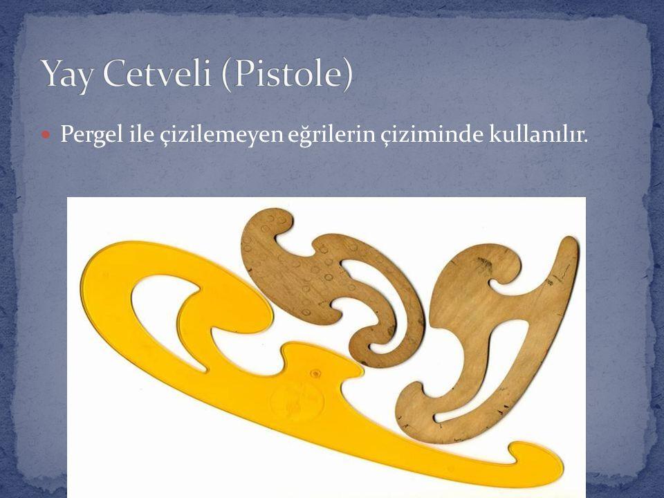 Pergel ile çizilemeyen eğrilerin çiziminde kullanılır.