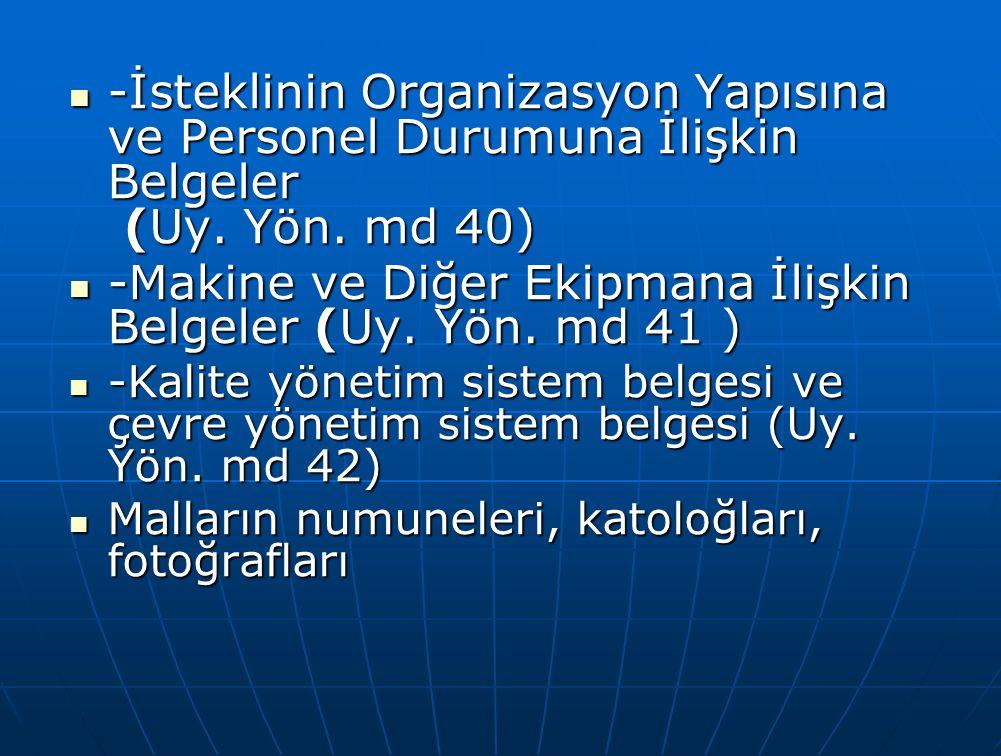 -İsteklinin Organizasyon Yapısına ve Personel Durumuna İlişkin Belgeler (Uy.