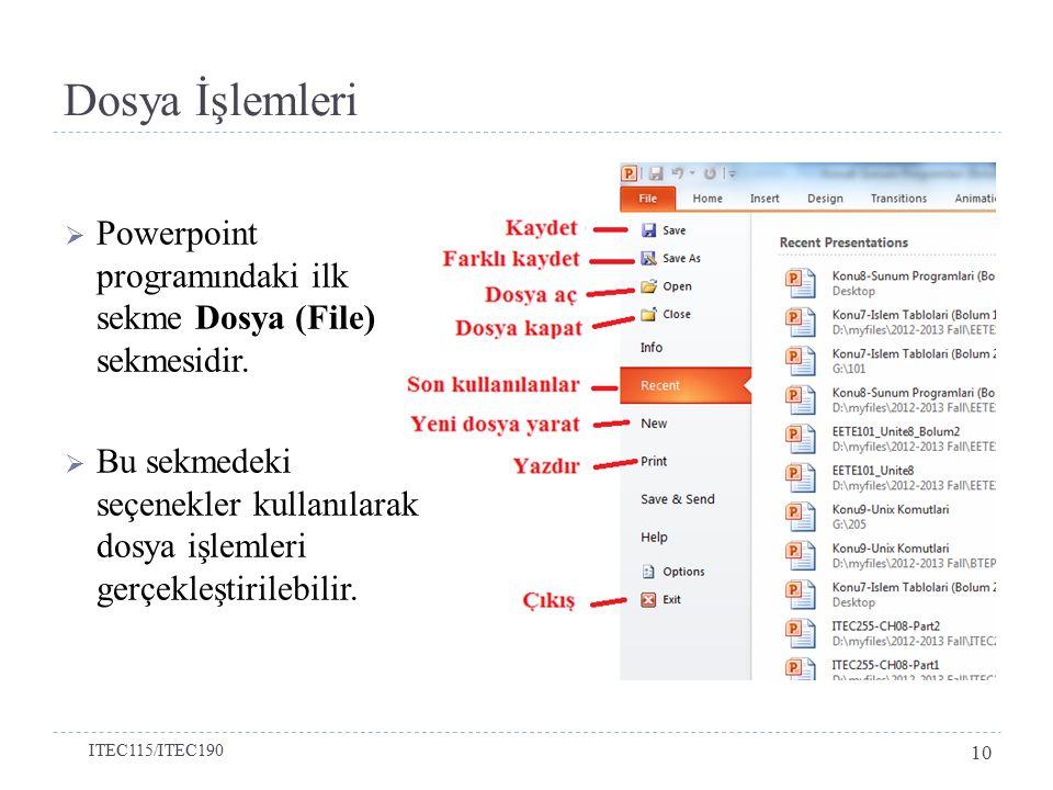 Dosya İşlemleri  Powerpoint programındaki ilk sekme Dosya (File) sekmesidir.  Bu sekmedeki seçenekler kullanılarak dosya işlemleri gerçekleştirilebi