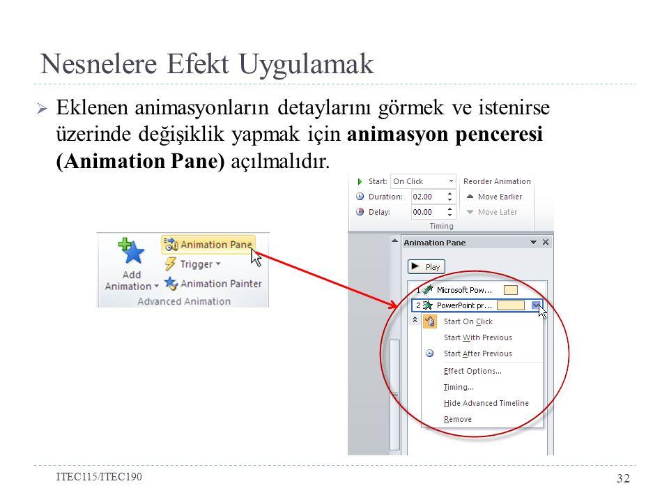  Eklenen animasyonların detaylarını görmek ve istenirse üzerinde değişiklik yapmak için animasyon penceresi (Animation Pane) açılmalıdır. Nesnelere E