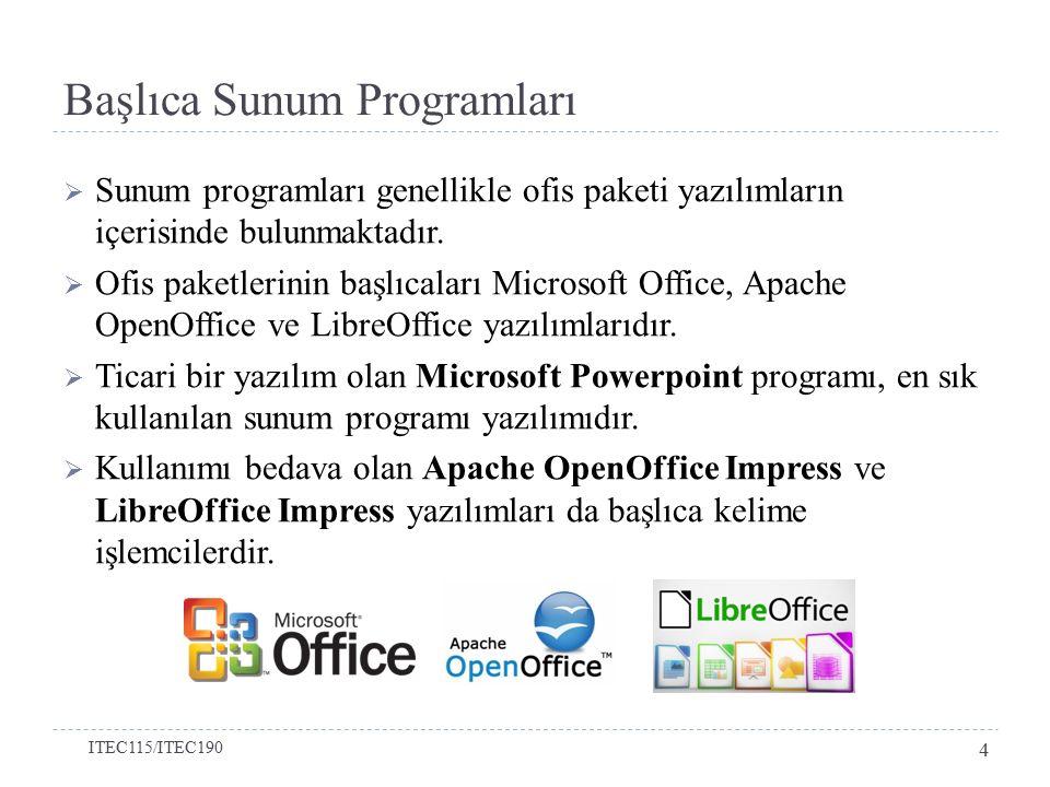 Başlıca Sunum Programları  Sunum programları genellikle ofis paketi yazılımların içerisinde bulunmaktadır.