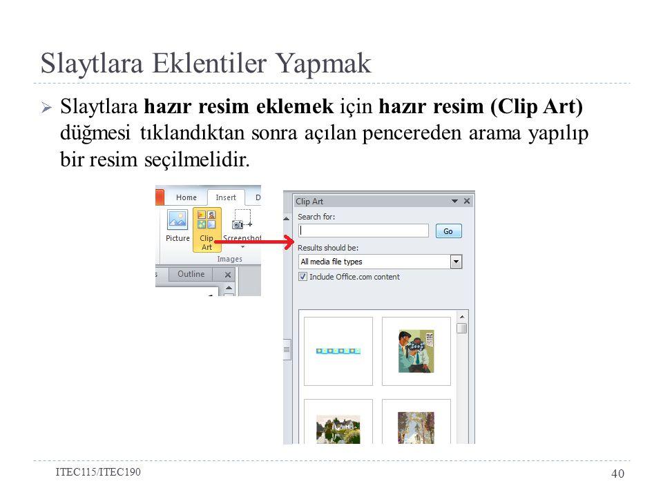 Slaytlara Eklentiler Yapmak  Slaytlara hazır resim eklemek için hazır resim (Clip Art) düğmesi tıklandıktan sonra açılan pencereden arama yapılıp bir