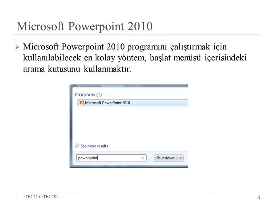Microsoft Powerpoint 2010  Microsoft Powerpoint 2010 programını çalıştırmak için kullanılabilecek en kolay yöntem, başlat menüsü içerisindeki arama kutusunu kullanmaktır.