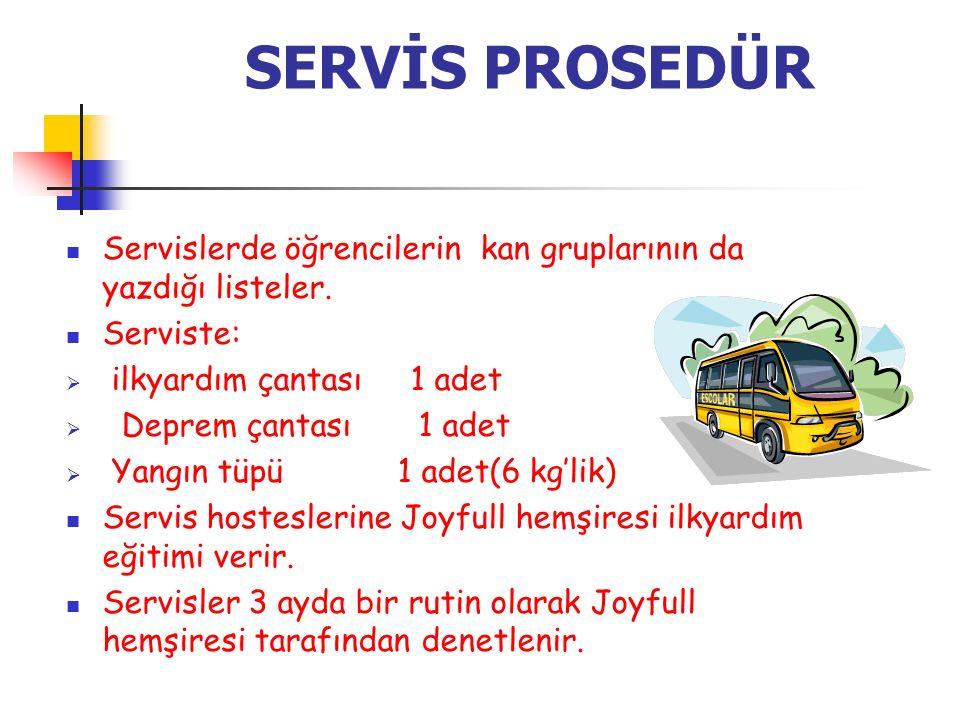 SERVİS PROSEDÜR Servislerde öğrencilerin kan gruplarının da yazdığı listeler.