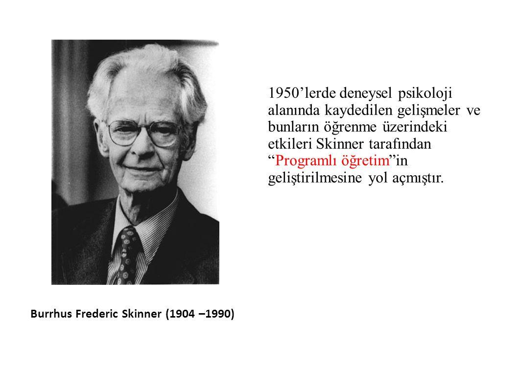 Burrhus Frederic Skinner (1904 –1990) 1950'lerde deneysel psikoloji alanında kaydedilen gelişmeler ve bunların öğrenme üzerindeki etkileri Skinner tarafından Programlı öğretim in geliştirilmesine yol açmıştır.