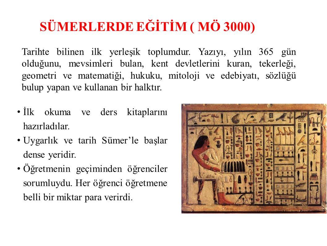 SÜMERLERDE EĞİTİM ( MÖ 3000) Tarihte bilinen ilk yerleşik toplumdur.