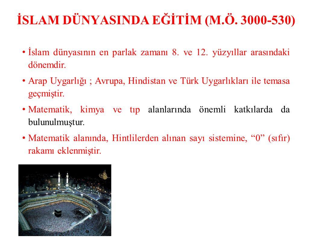 İSLAM DÜNYASINDA EĞİTİM (M.Ö.3000-530) İslam dünyasının en parlak zamanı 8.