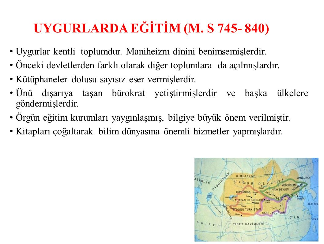 UYGURLARDA EĞİTİM (M.S 745- 840) Uygurlar kentli toplumdur.