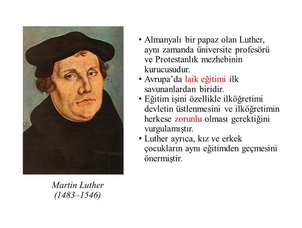 Martin Luther (1483–1546) Almanyalı bir papaz olan Luther, aynı zamanda üniversite profesörü ve Protestanlık mezhebinin kurucusudur.