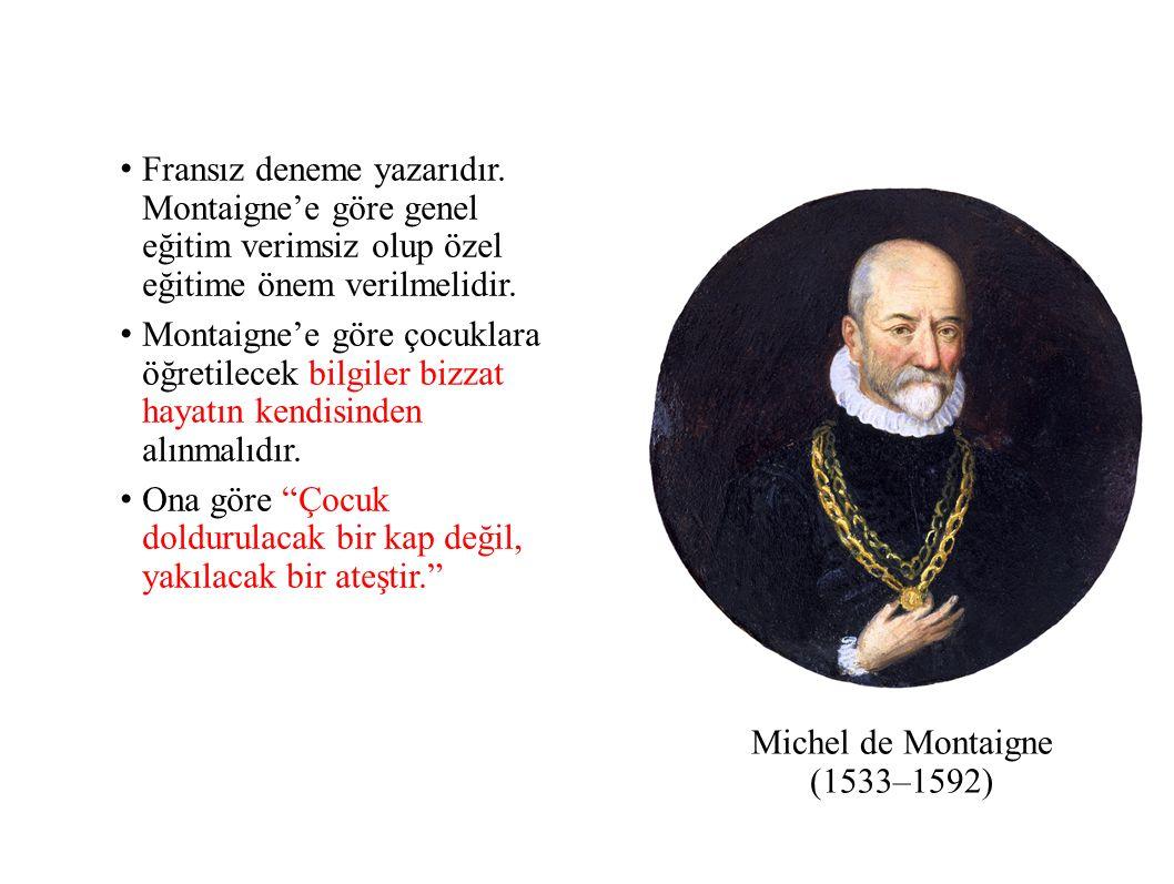 Michel de Montaigne (1533–1592) Fransız deneme yazarıdır.