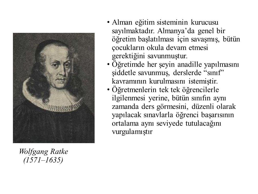 Wolfgang Ratke (1571–1635) Alman eğitim sisteminin kurucusu sayılmaktadır.