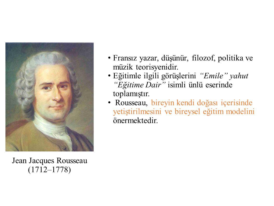 Jean Jacques Rousseau (1712–1778) Fransız yazar, düşünür, filozof, politika ve müzik teorisyenidir.