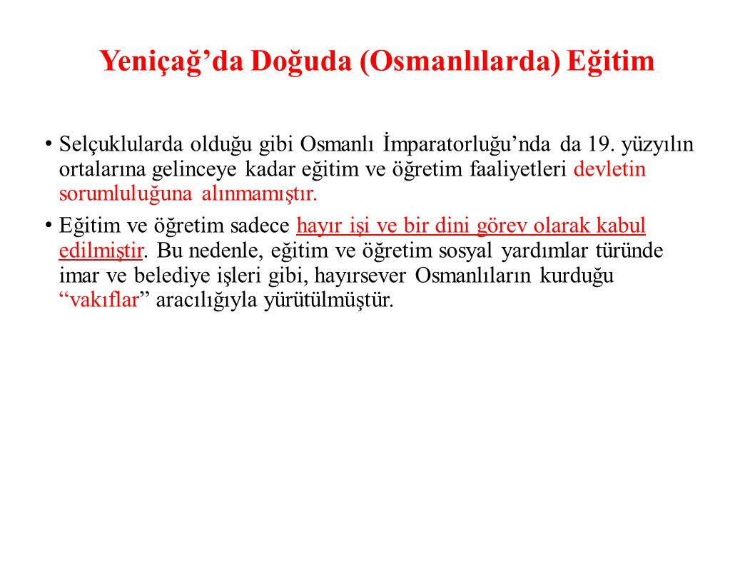 Selçuklularda olduğu gibi Osmanlı İmparatorluğu'nda da 19.
