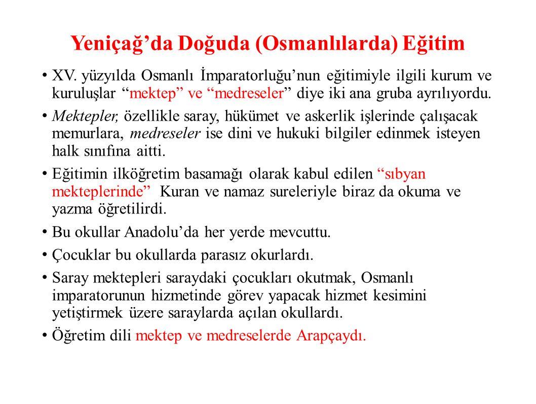 """XV. yüzyılda Osmanlı İmparatorluğu'nun eğitimiyle ilgili kurum ve kuruluşlar """"mektep"""" ve """"medreseler"""" diye iki ana gruba ayrılıyordu. Mektepler, özell"""