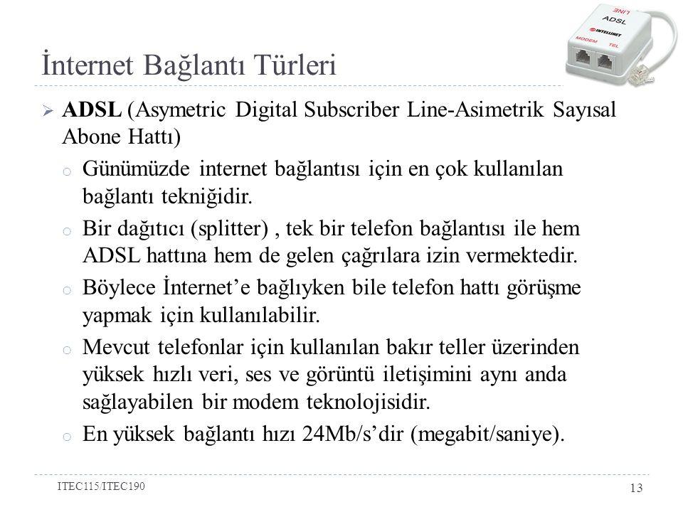 İnternet Bağlantı Türleri  ADSL (Asymetric Digital Subscriber Line-Asimetrik Sayısal Abone Hattı) o Günümüzde internet bağlantısı için en çok kullanı