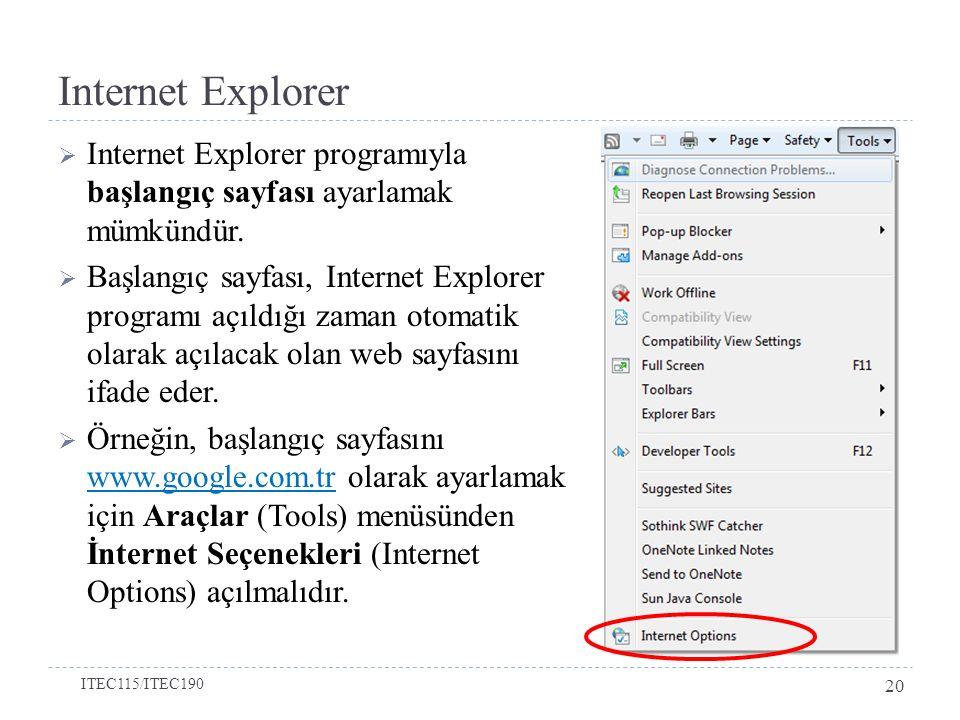 Internet Explorer  Internet Explorer programıyla başlangıç sayfası ayarlamak mümkündür.  Başlangıç sayfası, Internet Explorer programı açıldığı zama