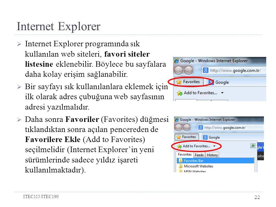 Internet Explorer  Internet Explorer programında sık kullanılan web siteleri, favori siteler listesine eklenebilir. Böylece bu sayfalara daha kolay e