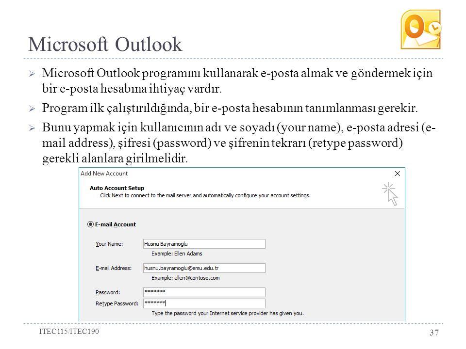 Microsoft Outlook  Microsoft Outlook programını kullanarak e-posta almak ve göndermek için bir e-posta hesabına ihtiyaç vardır.  Program ilk çalıştı