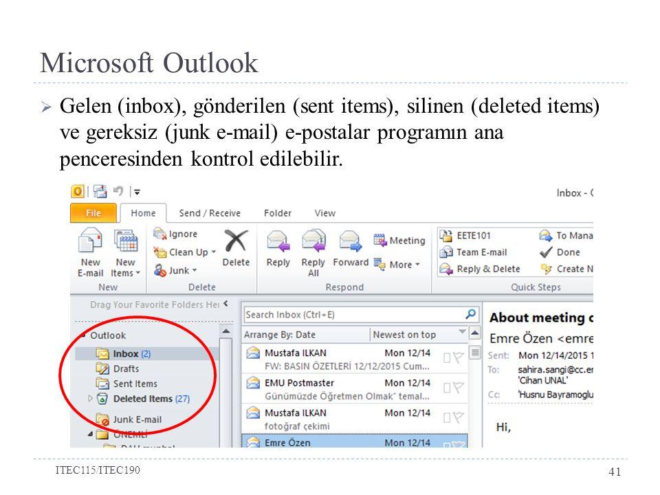 Microsoft Outlook  Gelen (inbox), gönderilen (sent items), silinen (deleted items) ve gereksiz (junk e-mail) e-postalar programın ana penceresinden k