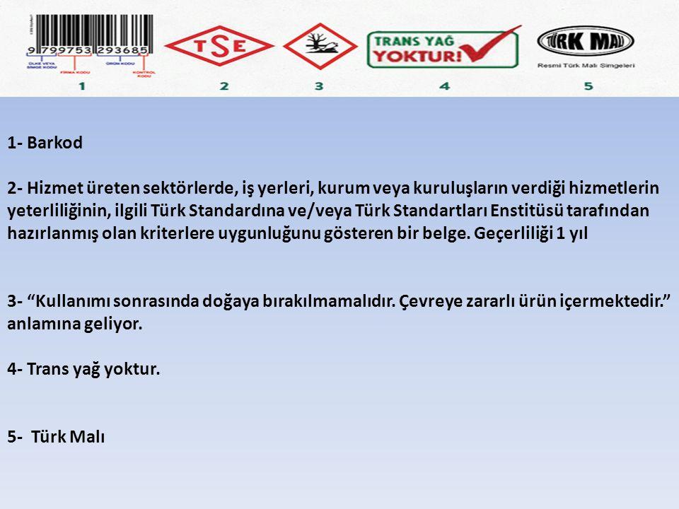 1- Barkod 2- Hizmet üreten sektörlerde, iş yerleri, kurum veya kuruluşların verdiği hizmetlerin yeterliliğinin, ilgili Türk Standardına ve/veya Türk Standartları Enstitüsü tarafından hazırlanmış olan kriterlere uygunluğunu gösteren bir belge.