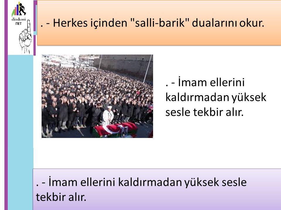 - Dua edilir, vefat eden kişi için helallik alınır ve cenaze defnedilir..