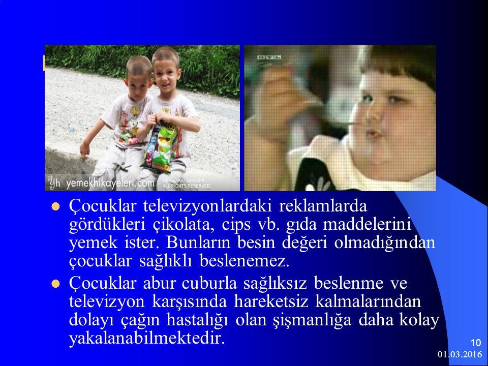 01.03.2016 10 Fizyolojik Gelişimine Etkileri Çocuklar televizyonlardaki reklamlarda gördükleri çikolata, cips vb. gıda maddelerini yemek ister. Bunlar