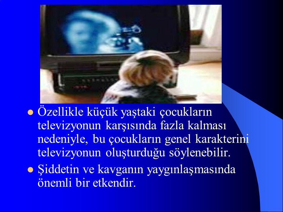 Özellikle küçük yaştaki çocukların televizyonun karşısında fazla kalması nedeniyle, bu çocukların genel karakterini televizyonun oluşturduğu söylenebi