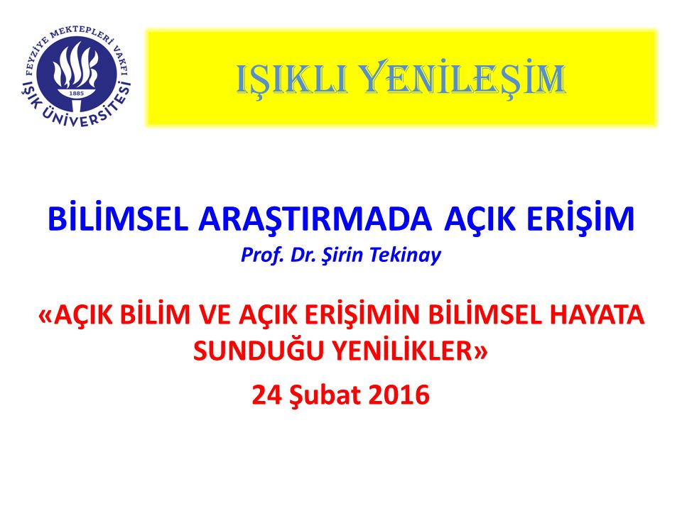 BİLİMSEL ARAŞTIRMADA AÇIK ERİŞİM Prof. Dr.
