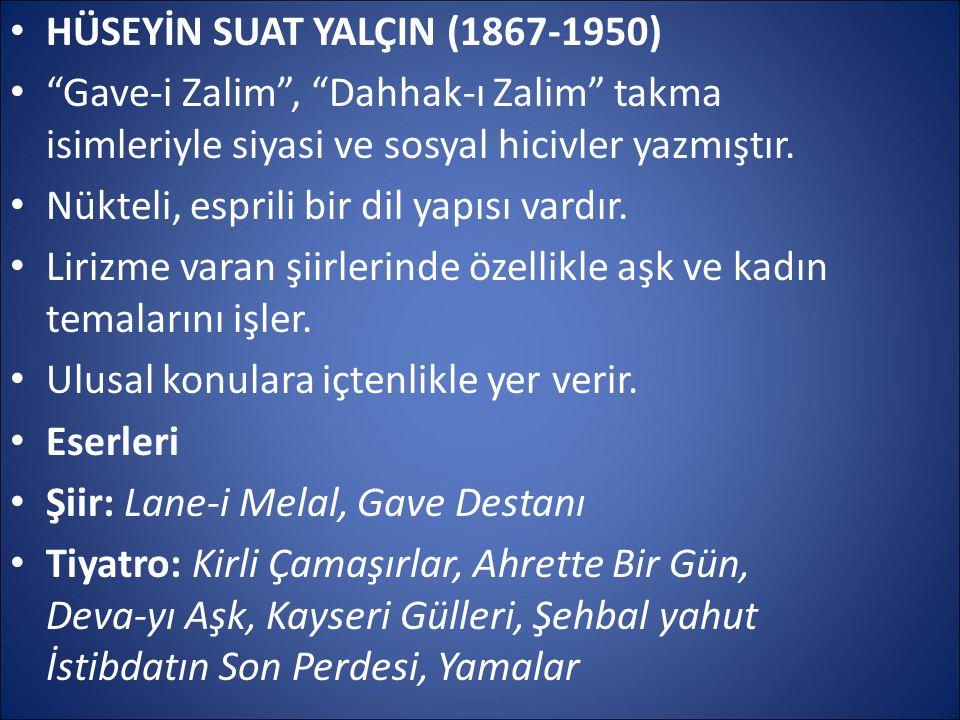 """HÜSEYİN SUAT YALÇIN (1867-1950) """"Gave-i Zalim"""", """"Dahhak-ı Zalim"""" takma isimleriyle siyasi ve sosyal hicivler yazmıştır. Nükteli, esprili bir dil yapıs"""