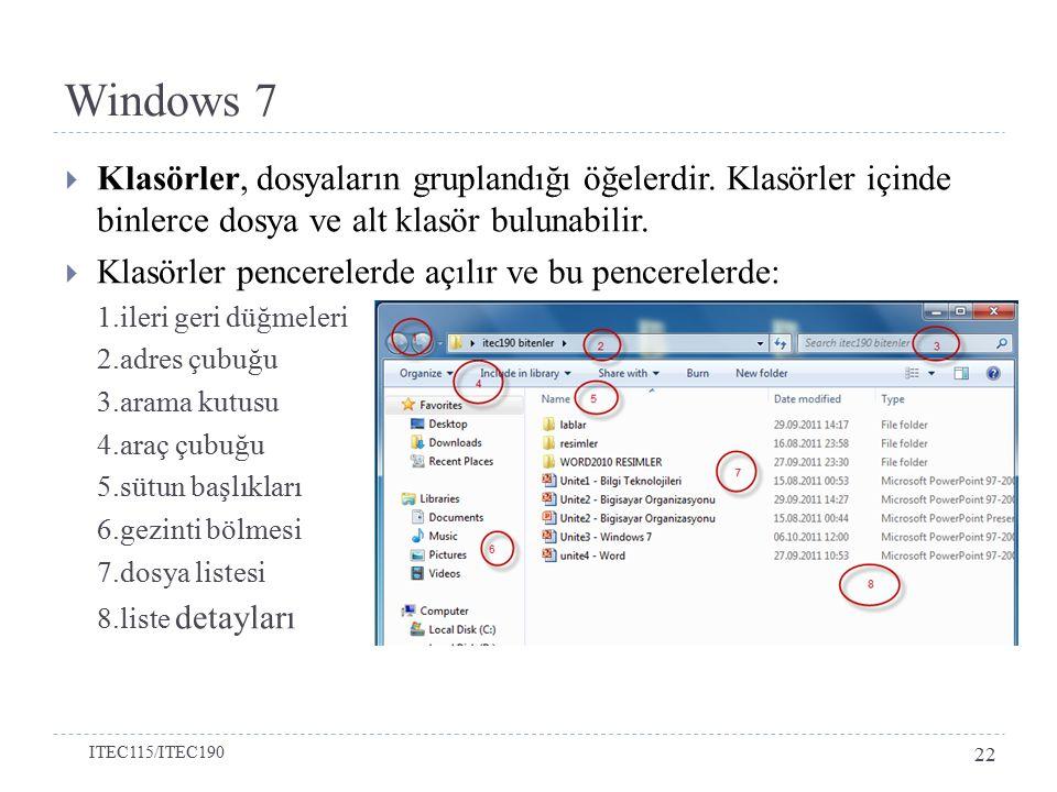 Windows 7  Klasörler, dosyaların gruplandığı öğelerdir.