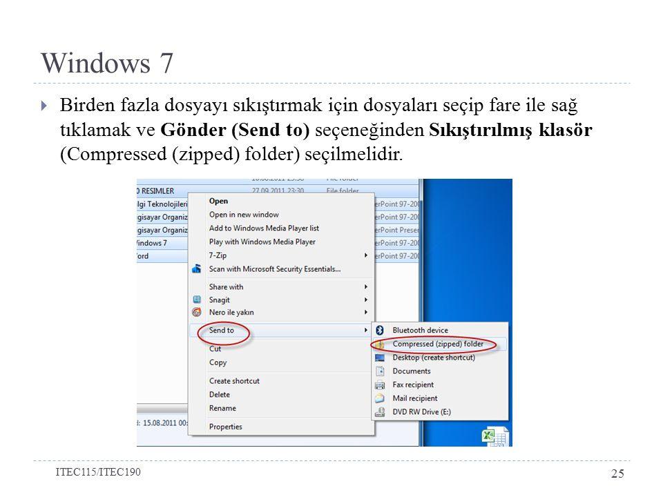 Windows 7  Birden fazla dosyayı sıkıştırmak için dosyaları seçip fare ile sağ tıklamak ve Gönder (Send to) seçeneğinden Sıkıştırılmış klasör (Compressed (zipped) folder) seçilmelidir.