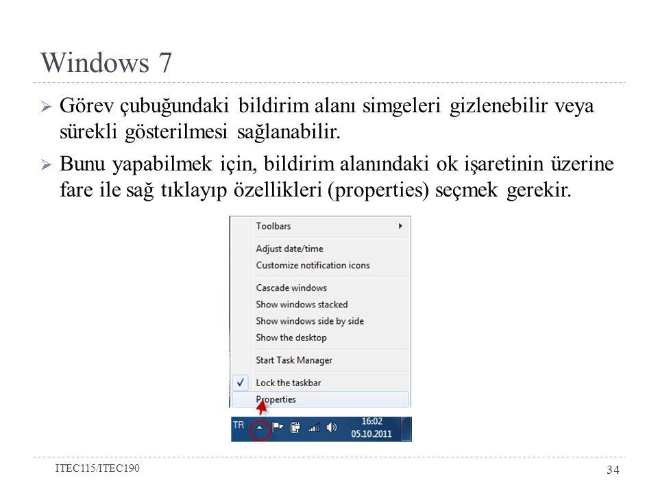 Windows 7  Görev çubuğundaki bildirim alanı simgeleri gizlenebilir veya sürekli gösterilmesi sağlanabilir.