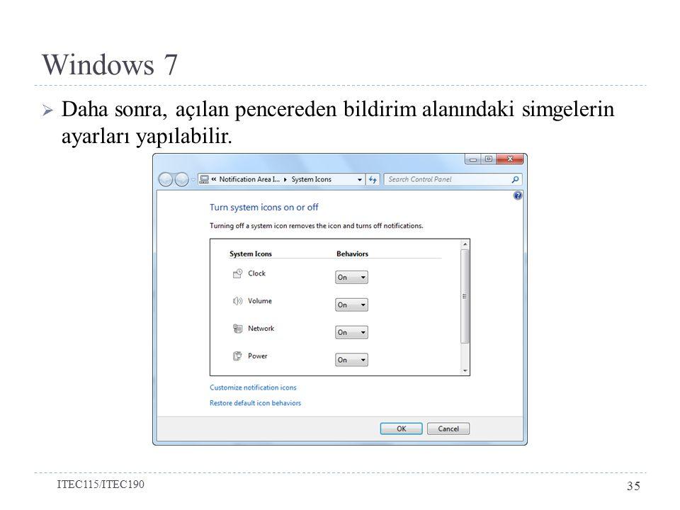 Windows 7  Daha sonra, açılan pencereden bildirim alanındaki simgelerin ayarları yapılabilir.