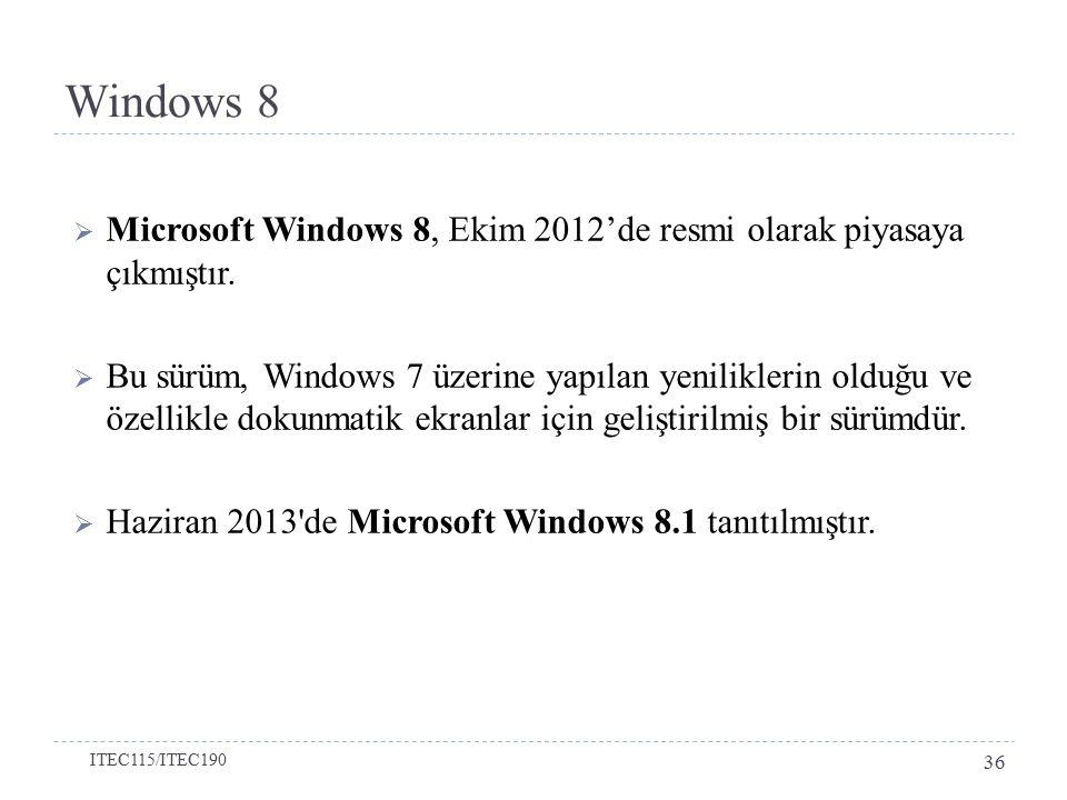  Microsoft Windows 8, Ekim 2012'de resmi olarak piyasaya çıkmıştır.