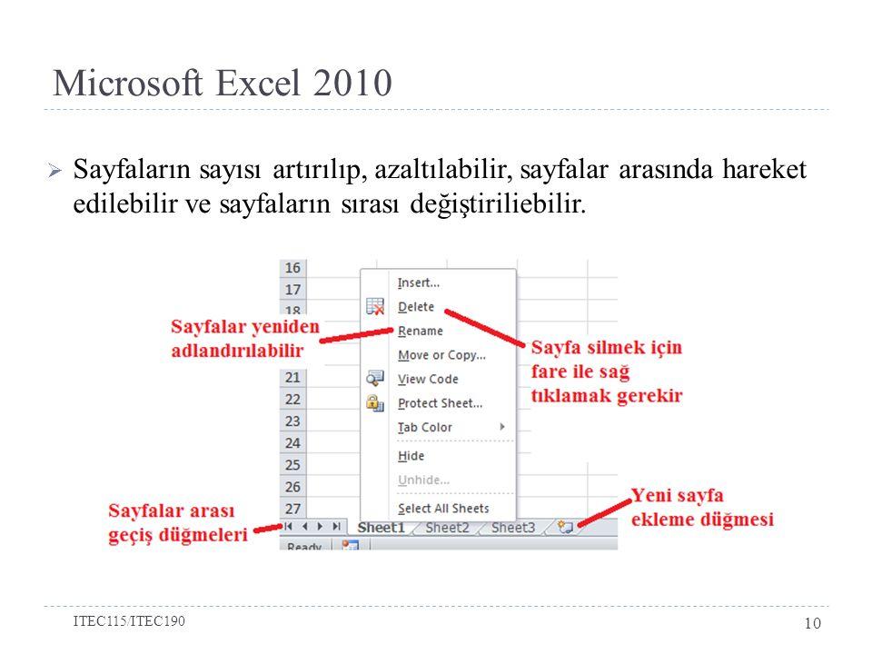  Sayfaların sayısı artırılıp, azaltılabilir, sayfalar arasında hareket edilebilir ve sayfaların sırası değiştiriliebilir. Microsoft Excel 2010 ITEC11