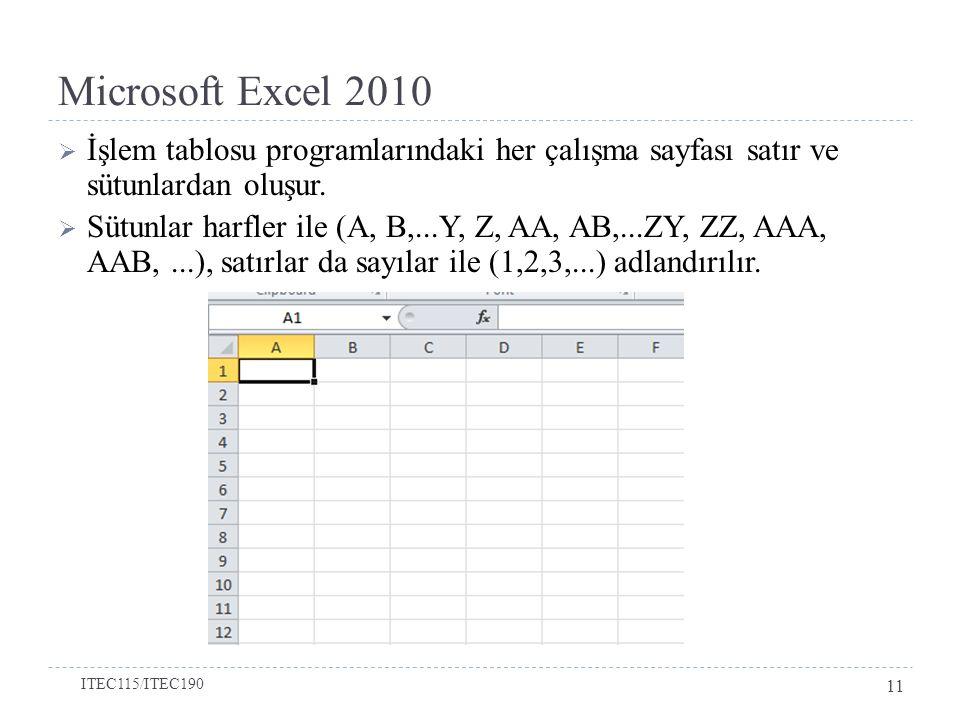 Microsoft Excel 2010  İşlem tablosu programlarındaki her çalışma sayfası satır ve sütunlardan oluşur.  Sütunlar harfler ile (A, B,...Y, Z, AA, AB,..