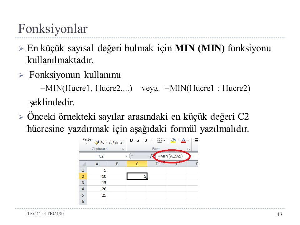  En küçük sayısal değeri bulmak için MIN (MIN) fonksiyonu kullanılmaktadır.  Fonksiyonun kullanımı =MIN(Hücre1, Hücre2,...) veya =MIN(Hücre1 : Hücre