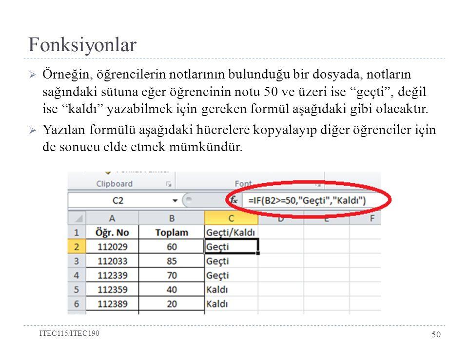  Örneğin, öğrencilerin notlarının bulunduğu bir dosyada, notların sağındaki sütuna eğer öğrencinin notu 50 ve üzeri ise geçti , değil ise kaldı yazabilmek için gereken formül aşağıdaki gibi olacaktır.